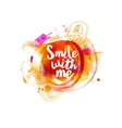 Smile with me typography at watercolor vector image vector image
