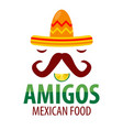 mexican food restaurant sombrero mustaches vector image