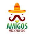 mexican food restaurant sombrero mustaches vector image vector image