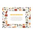 private detective banner template investigators vector image