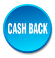 cash back blue round flat isolated push button vector image vector image