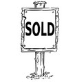 wooden sign board drawing of sold text vector image vector image