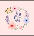 best mom ever floral watercolor frame quote vector image vector image