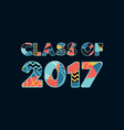class of 2017 concept word art vector image vector image