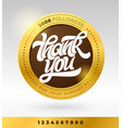 gold badge with thank you followers typography vector image vector image