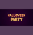 neon festive inscription for halloween party vector image vector image