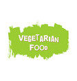vegetarian healthy food fresh vegan eco bio vector image vector image