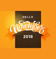 hello november 2018 typography modern brush vector image vector image