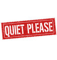 quiet please grunge rubber stamp vector image