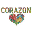 word corazon with shape of heart heart in spanish vector image vector image