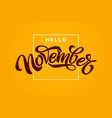 hello november lettering with square frame on vector image vector image