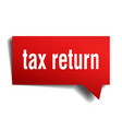 tax return red 3d speech bubble vector image vector image
