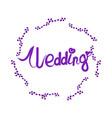 wedding lettering with elegant floral frame vector image