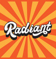 radiant handwritten lettering isolated template vector image vector image