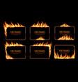 rectangular fire frames burning borders vector image vector image