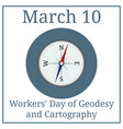 Workers day geodesy and cartography compass