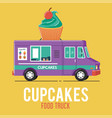 cupcakes food truck vector image vector image
