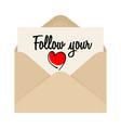 follow your heart drawing inscription and opened vector image vector image