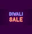 neon festive inscription for diwali sale vector image vector image