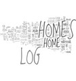 benefits of log homes text word cloud concept vector image vector image