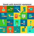 Set of hands with domestic equipment vector image vector image