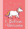 i believe in unicorns cute unicorn on pink vector image vector image