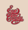 eye-candy handwritten lettering template for card vector image