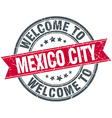 welcome to Mexico City red round vintage stamp vector image vector image