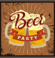 beer party vintage style grunge poster vector image