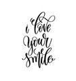 i love your smile hand lettering romantic quote vector image