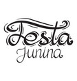lettering festa junina hand drawn lettering vector image