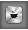 Coffee icon - metal app button vector image vector image