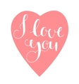I love you Greeting card for Valentines day vector image vector image