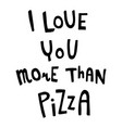 love pizza vector image vector image