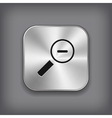 Magnifier icon with minus sign - metal app button vector image vector image