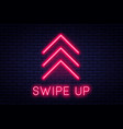 swipe up button for social media neon style arrow vector image
