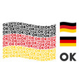 waving germany flag collage of ok texts vector image