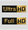 full hd and ultra hd labels vector image vector image