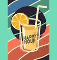 happy hour poster design with a glass of cocktail vector image vector image