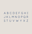 modern alphabet font capital letters of the latin vector image