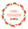 round frame with watermelon slices for ferragosto vector image vector image