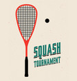 squash tournament typographical vintage poster vector image vector image