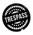 trespass rubber stamp vector image vector image