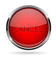 cancel button round red button with chrome frame vector image vector image
