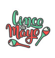 handwritten lettering of cinco de mayo on white vector image