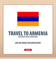 travel to armenia discover and explore new vector image vector image