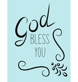 Inscription God bless you with flourishes vector image vector image