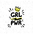 grl pwr quote girl power hand drawing inscription vector image