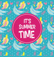 its summer time card concept vector image