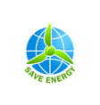 green energy save planet ecology earth icon vector image vector image